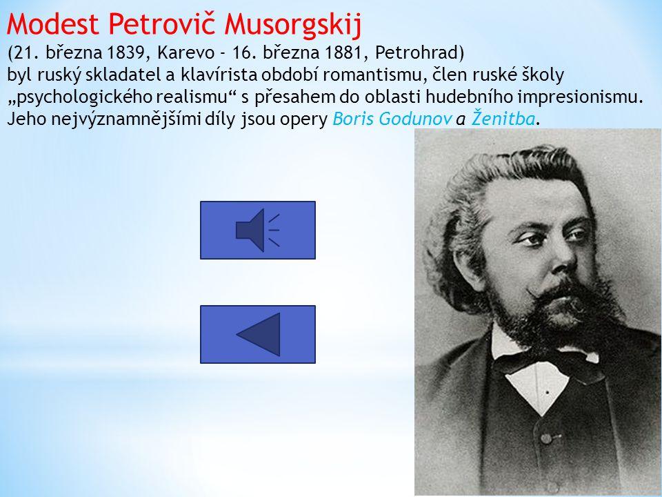 Modest Petrovič Musorgskij (21. března 1839, Karevo - 16