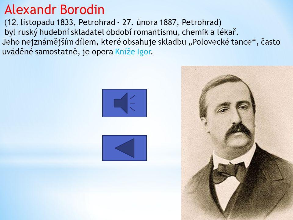 Alexandr Borodin (12. listopadu 1833, Petrohrad - 27