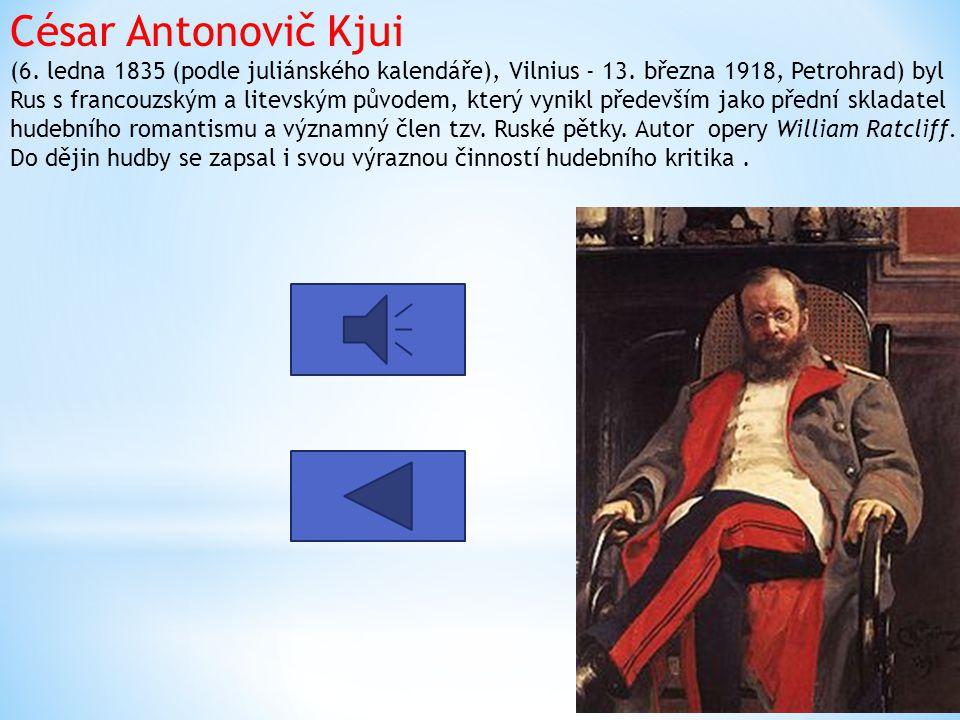 César Antonovič Kjui (6. ledna 1835 (podle juliánského kalendáře), Vilnius - 13.