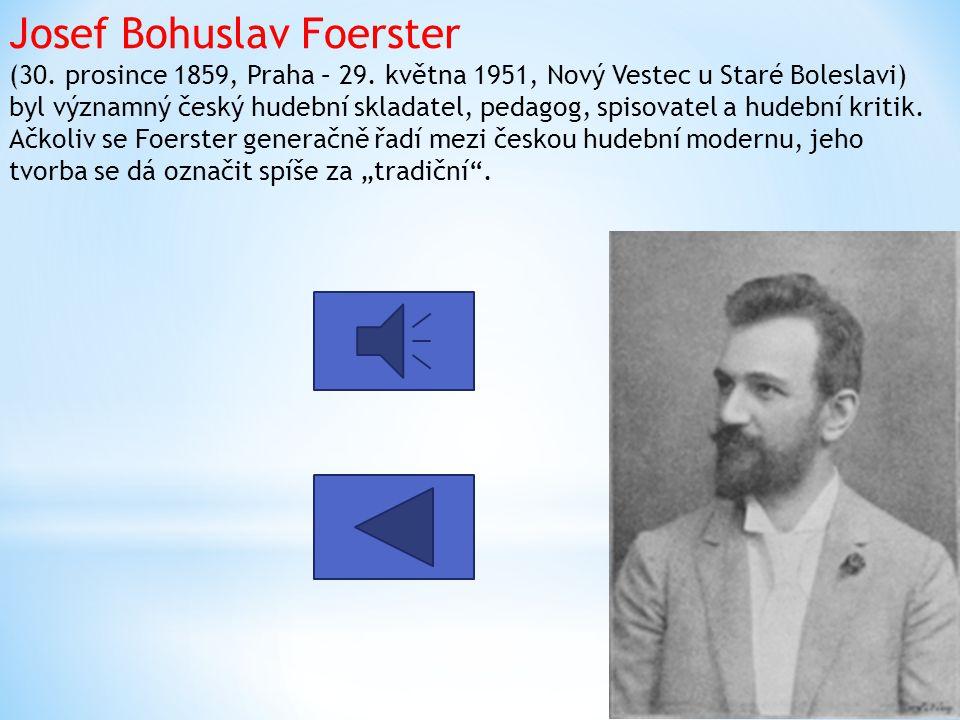 Josef Bohuslav Foerster (30. prosince 1859, Praha – 29