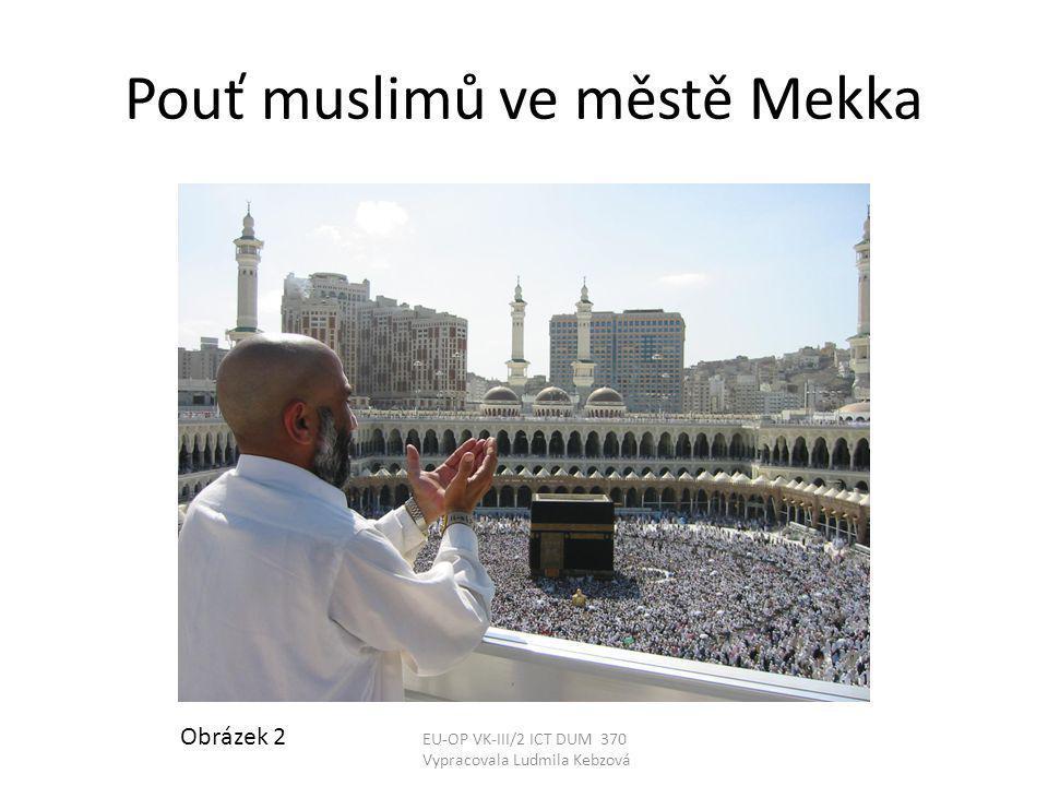 Pouť muslimů ve městě Mekka