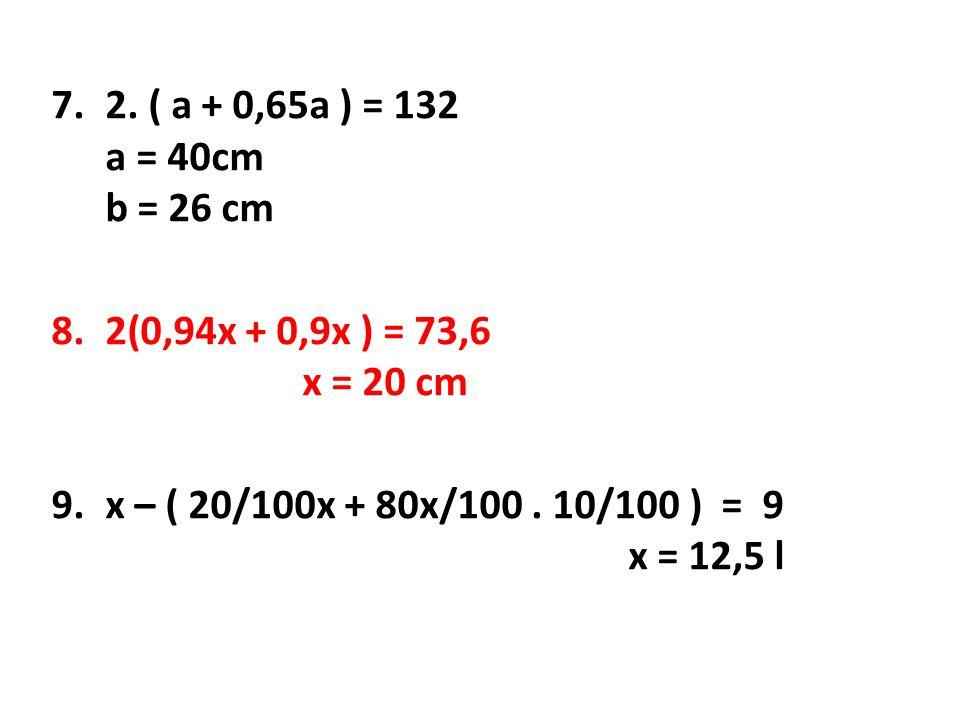 2. ( a + 0,65a ) = 132 a = 40cm b = 26 cm