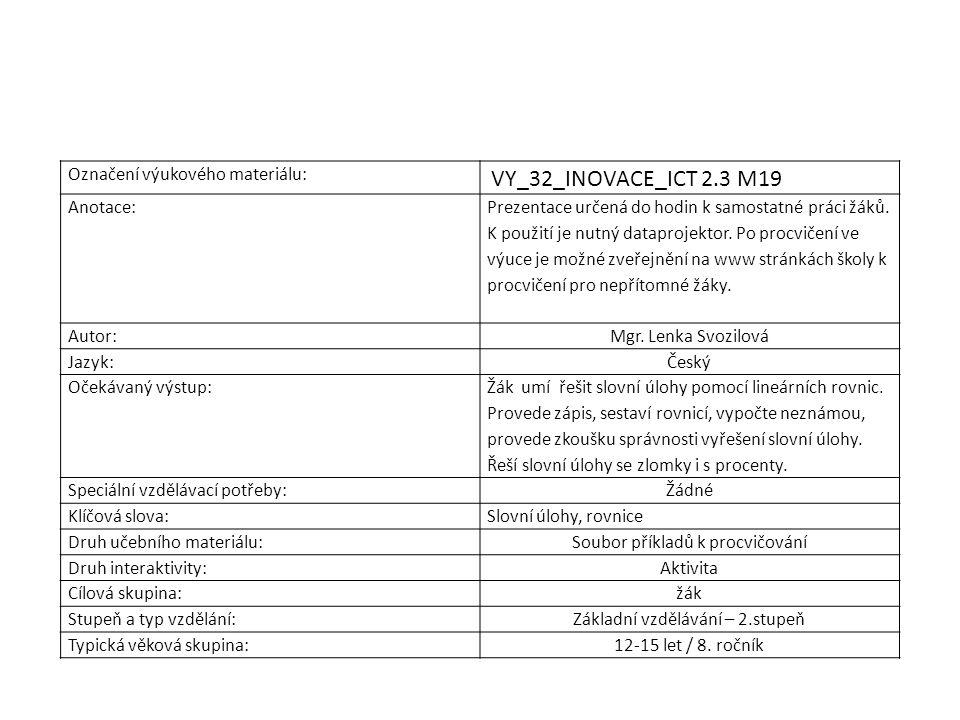 Označení výukového materiálu: VY_32_INOVACE_ICT 2.3 M19 Anotace: