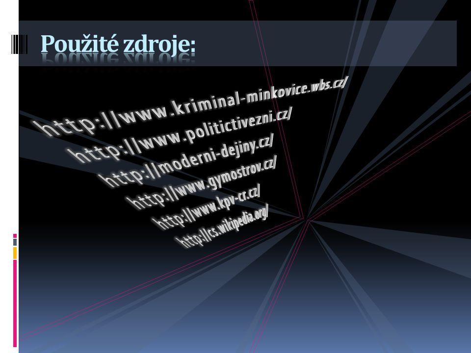 Použité zdroje: http://www.kriminal-minkovice.wbs.cz/