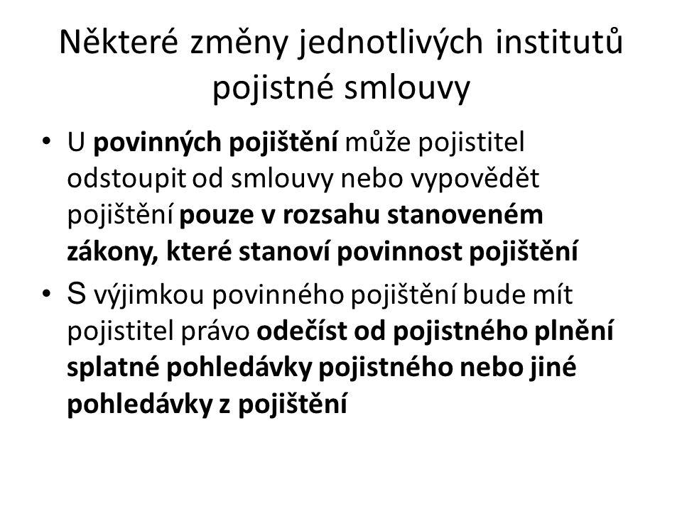 Některé změny jednotlivých institutů pojistné smlouvy