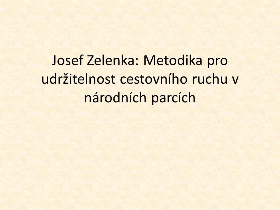 Josef Zelenka: Metodika pro udržitelnost cestovního ruchu v národních parcích