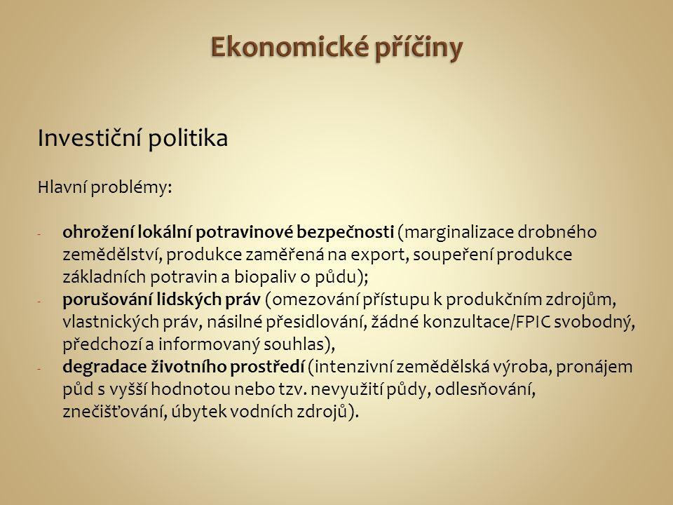 Ekonomické příčiny Investiční politika Hlavní problémy: