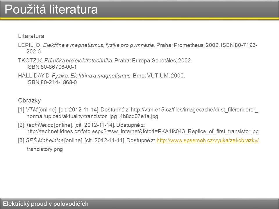 Použitá literatura Literatura Obrázky Elektrický proud v polovodičích
