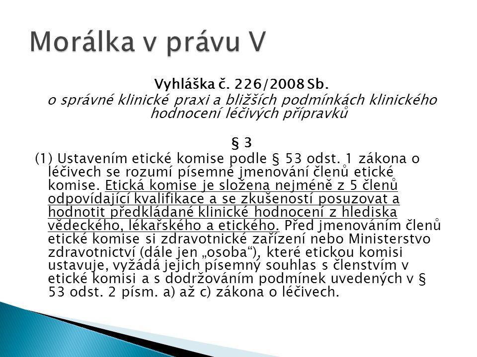 Morálka v právu V Vyhláška č. 226/2008 Sb.