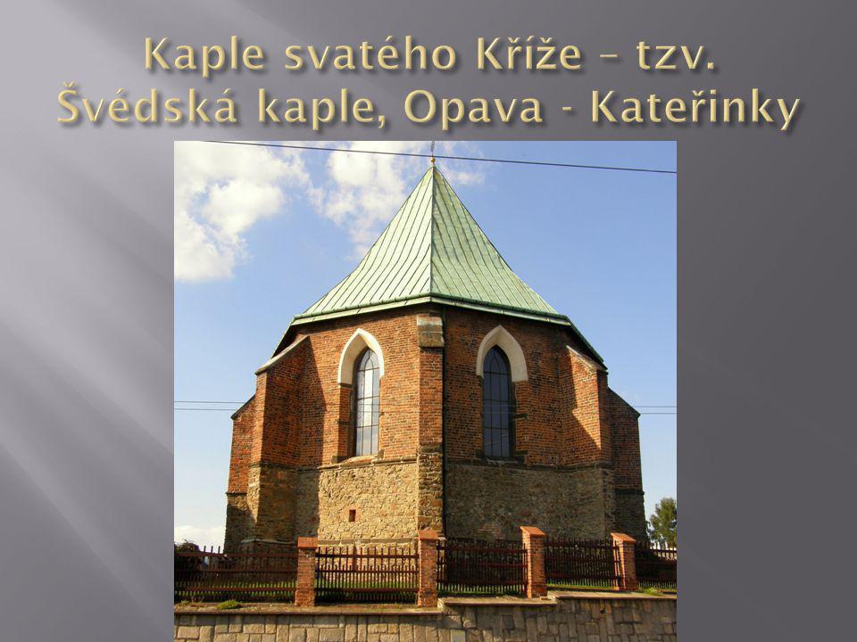 Kaple svatého Kříže – tzv. Švédská kaple, Opava - Kateřinky