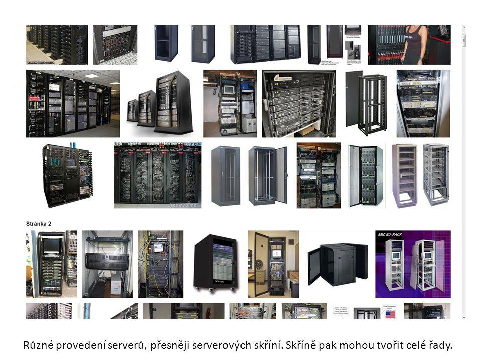 Různé provedení serverů, přesněji serverových skříní