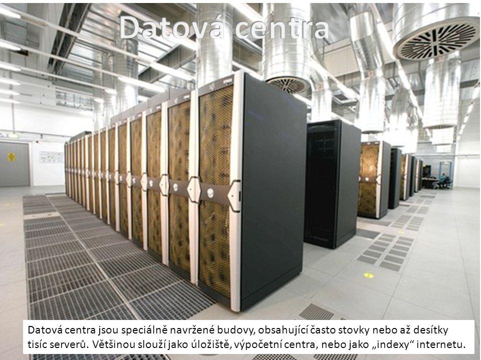 Datová centra Datová centra jsou speciálně navržené budovy, obsahující často stovky nebo až desítky.