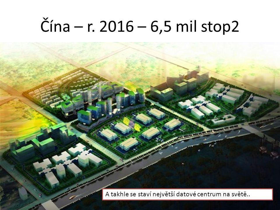 Čína – r. 2016 – 6,5 mil stop2 A takhle se staví největší datové centrum na světě..