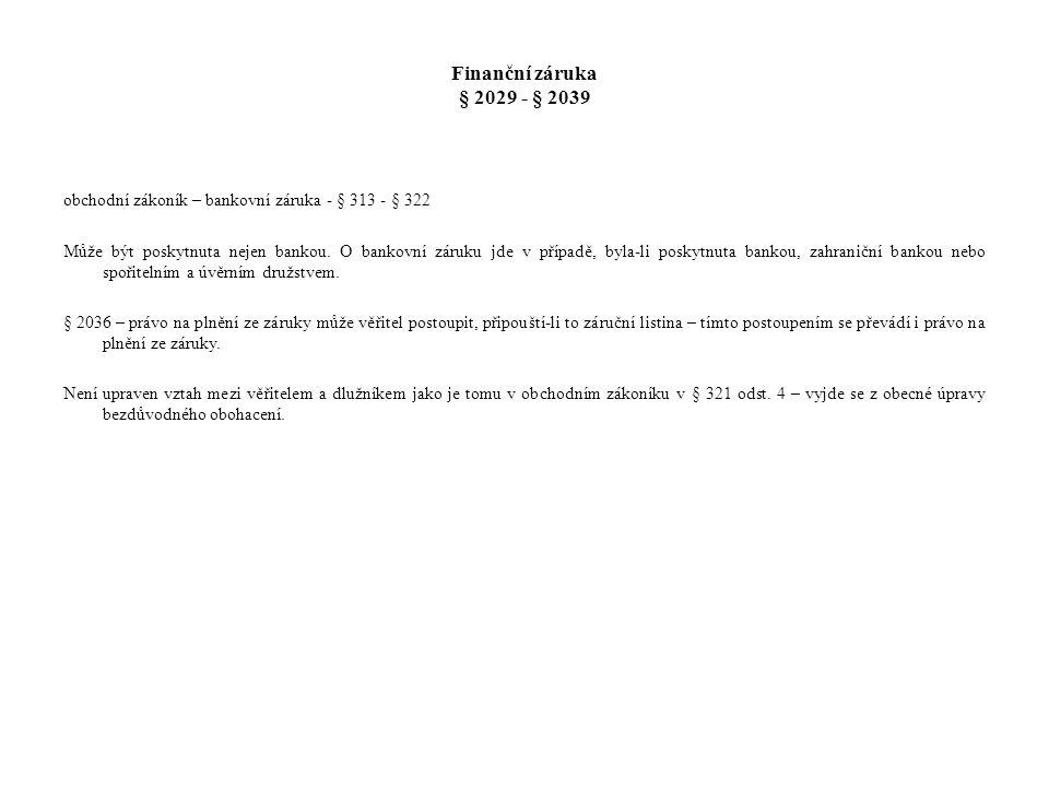 Finanční záruka § 2029 - § 2039