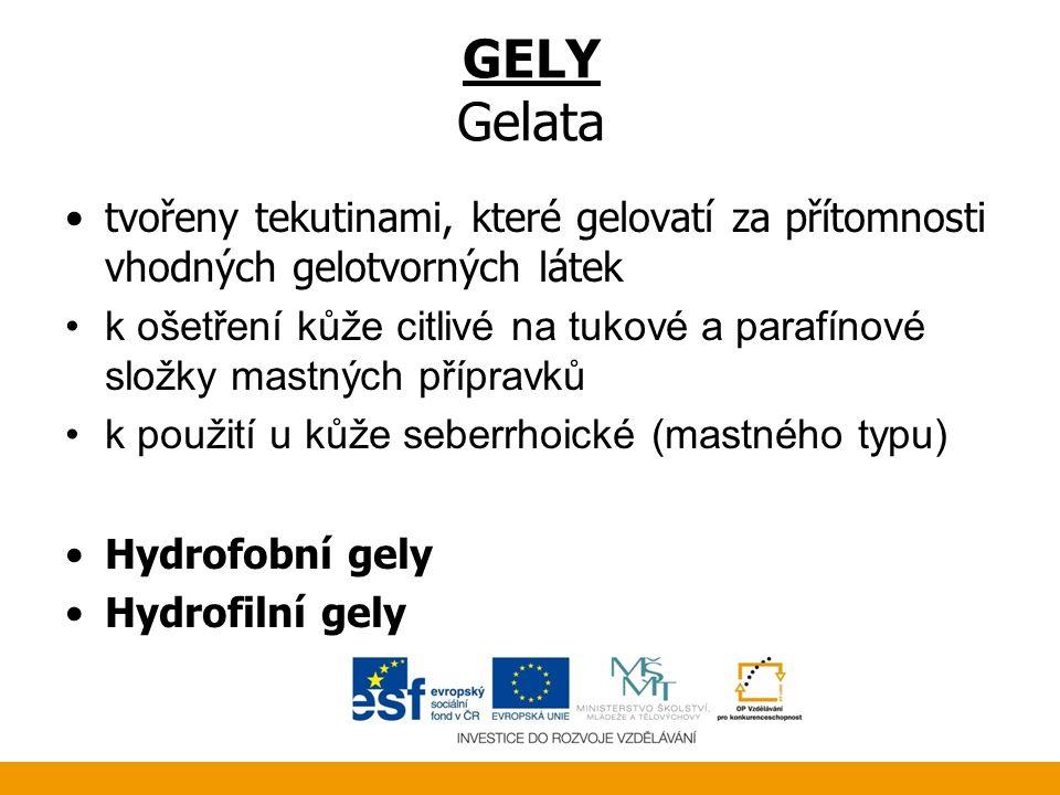 GELY Gelata tvořeny tekutinami, které gelovatí za přítomnosti vhodných gelotvorných látek.