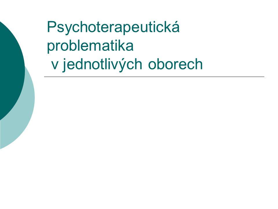 Psychoterapeutická problematika v jednotlivých oborech