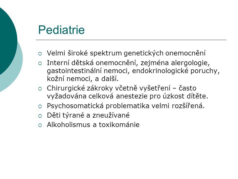 Pediatrie Velmi široké spektrum genetických onemocnění