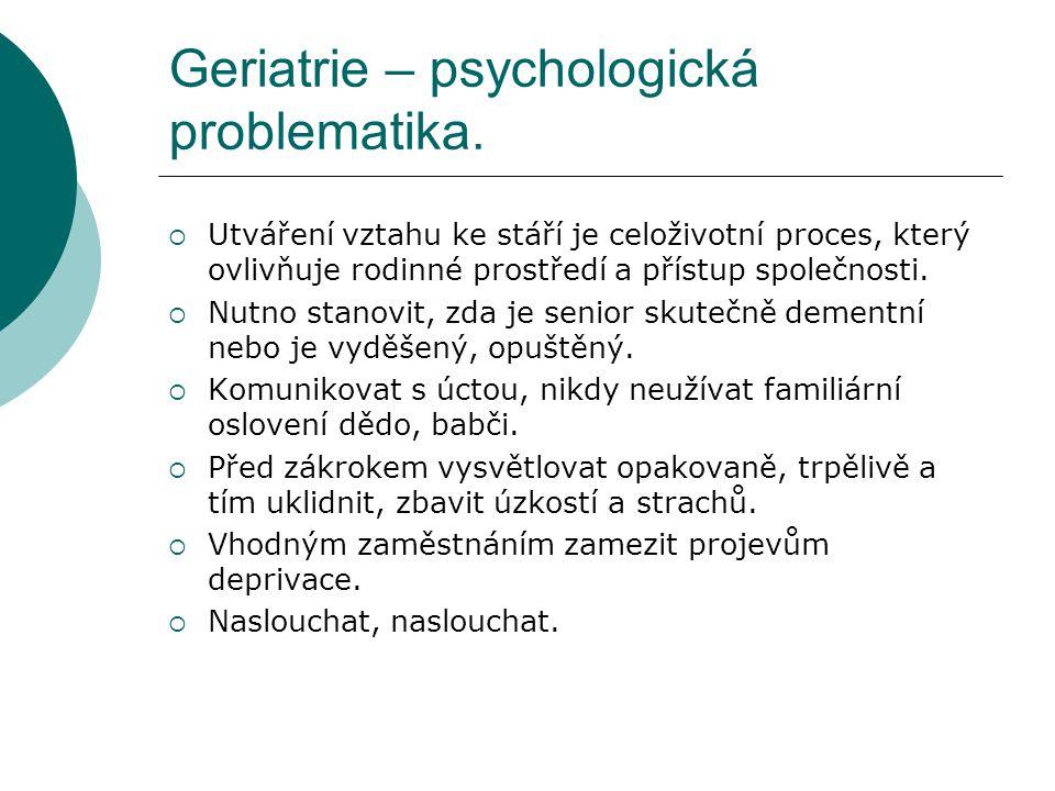Geriatrie – psychologická problematika.