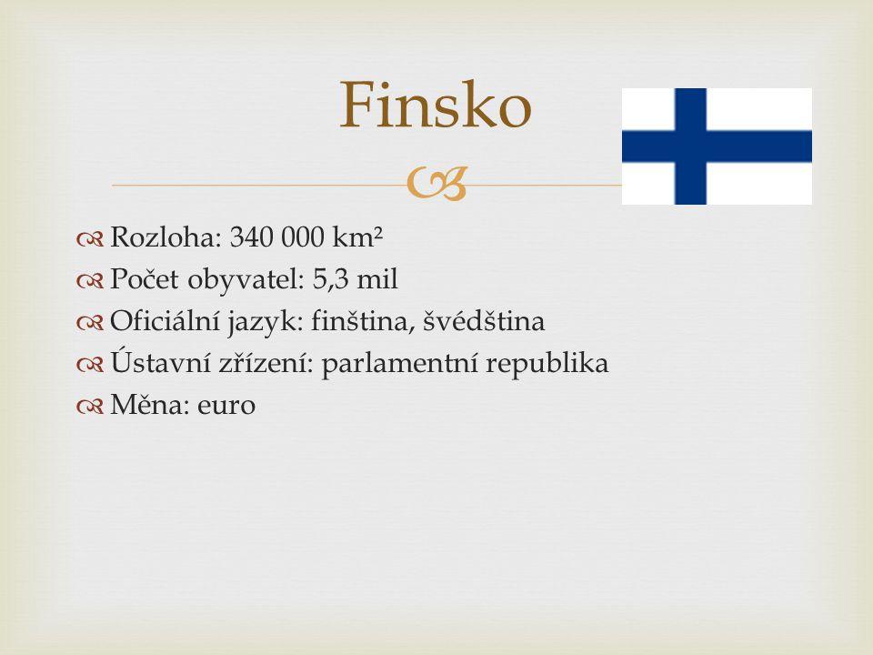 Finsko Rozloha: 340 000 km² Počet obyvatel: 5,3 mil
