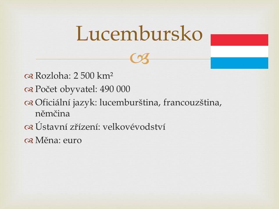 Lucembursko Rozloha: 2 500 km² Počet obyvatel: 490 000
