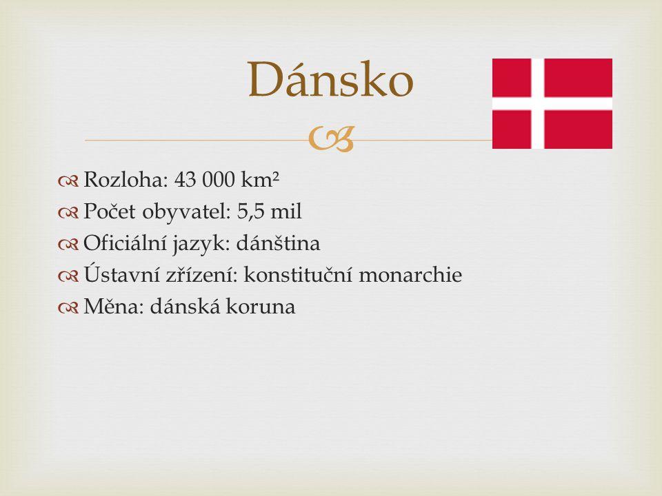 Dánsko Rozloha: 43 000 km² Počet obyvatel: 5,5 mil
