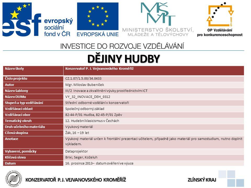 Dějiny HUDBY Konzervatoř P. J. Vejvanovského kroměříž Zlínský kraj