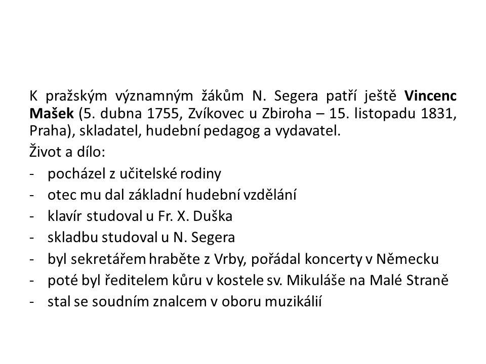 K pražským významným žákům N. Segera patří ještě Vincenc Mašek (5