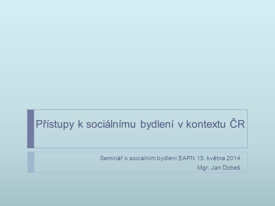 Přístupy k sociálnímu bydlení v kontextu ČR