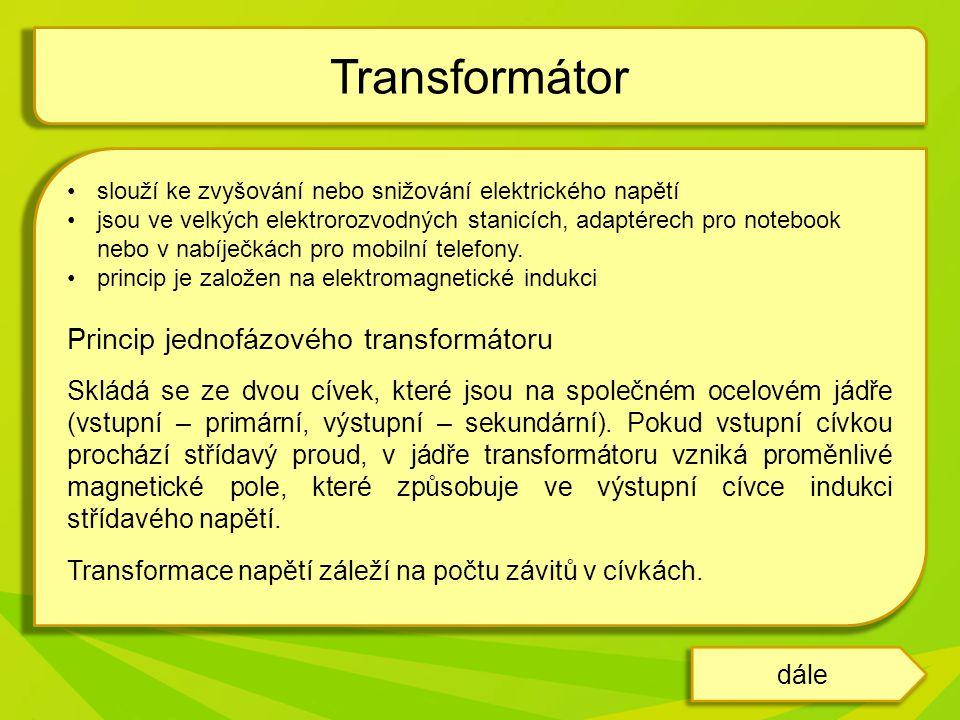 Transformátor Princip jednofázového transformátoru