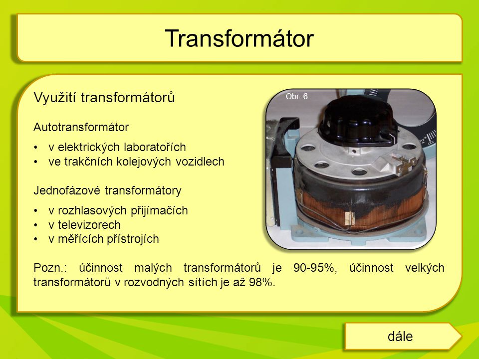 Transformátor Využití transformátorů dále Autotransformátor