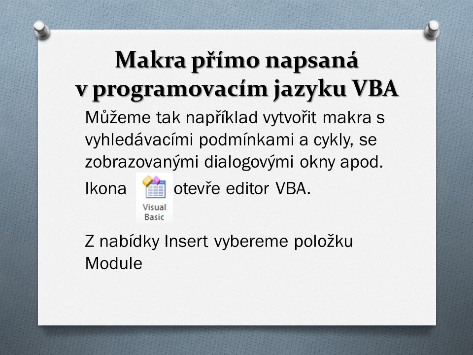 Makra přímo napsaná v programovacím jazyku VBA