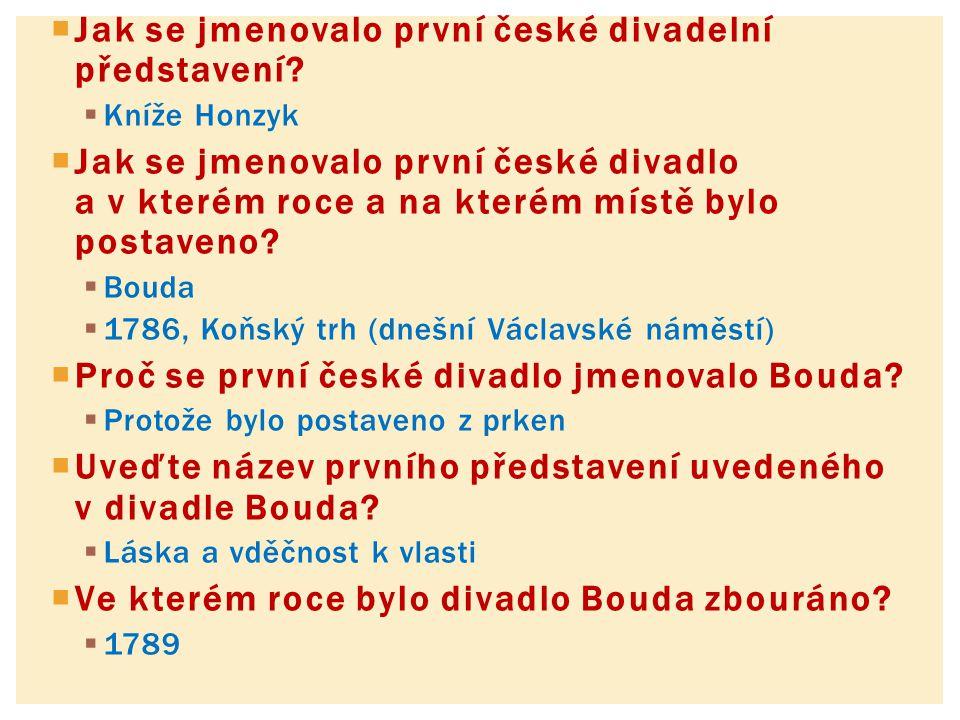 Jak se jmenovalo první české divadelní představení