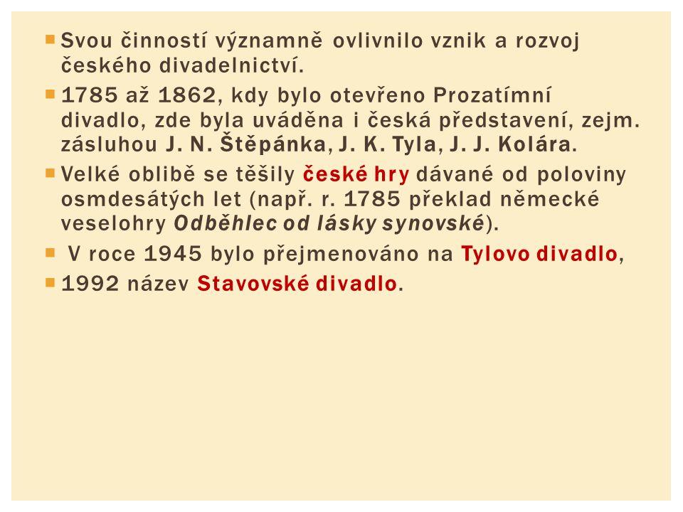 Svou činností významně ovlivnilo vznik a rozvoj českého divadelnictví.