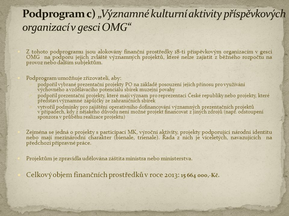 """Podprogram c) """"Významné kulturní aktivity příspěvkových organizací v gesci OMG"""