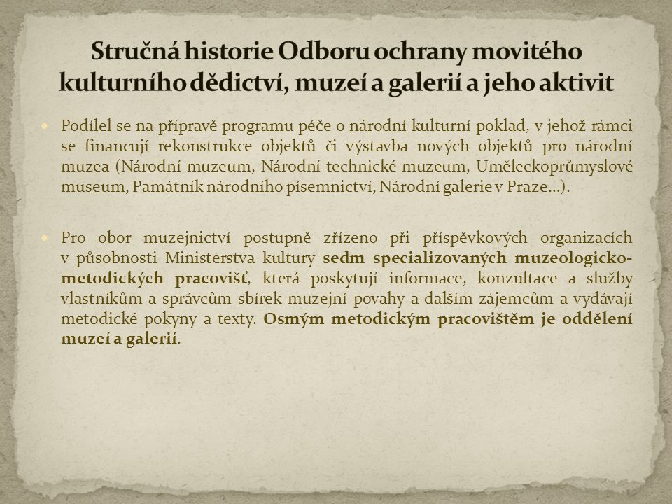 Stručná historie Odboru ochrany movitého kulturního dědictví, muzeí a galerií a jeho aktivit