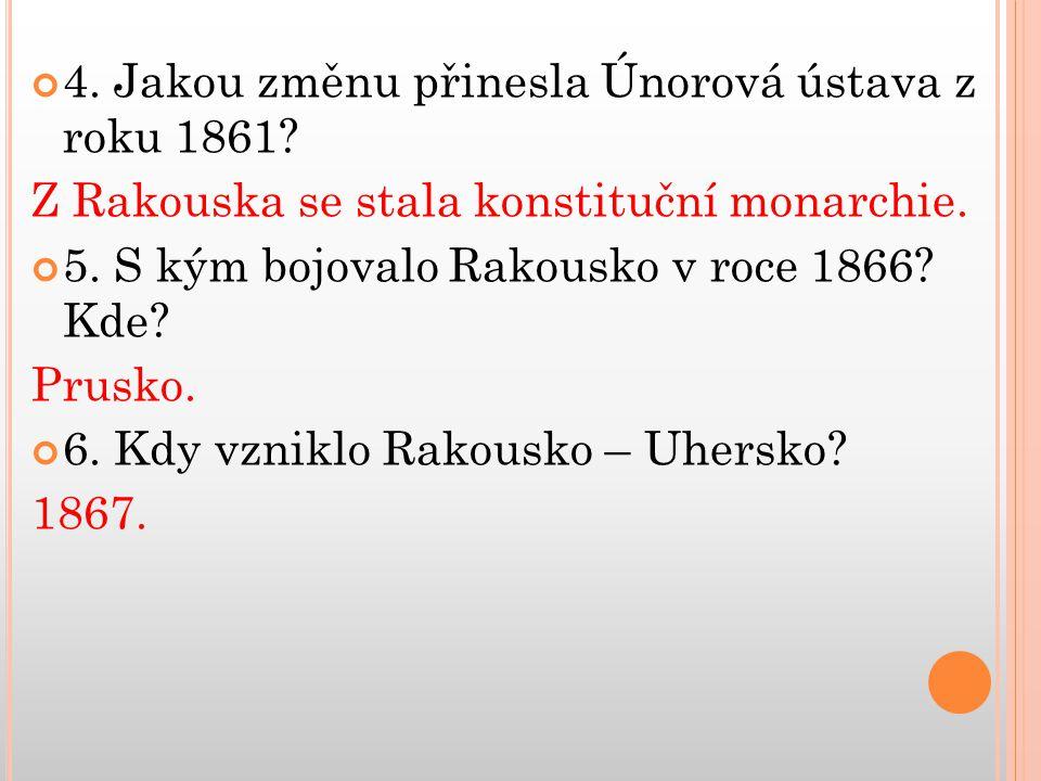 4. Jakou změnu přinesla Únorová ústava z roku 1861