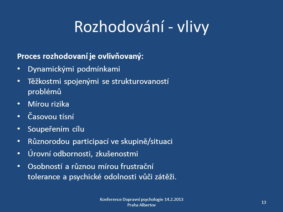 Konference Dopravní psychologie 14.2.2013 Praha Albertov