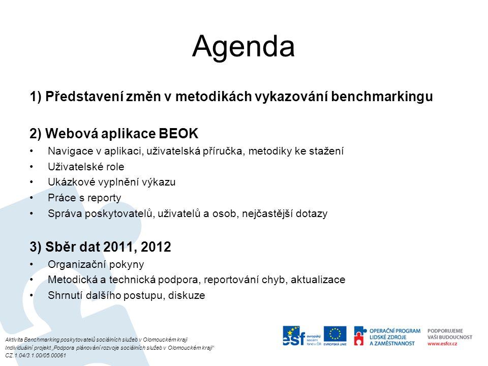 Agenda 1) Představení změn v metodikách vykazování benchmarkingu