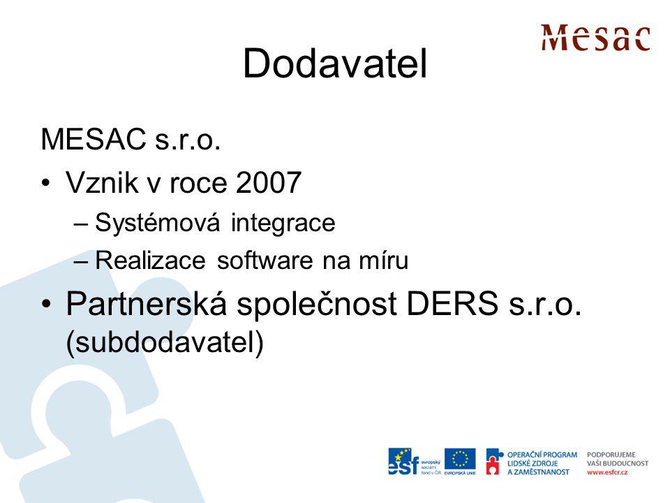 Dodavatel Partnerská společnost DERS s.r.o. (subdodavatel)