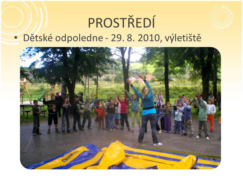 PROSTŘEDÍ Dětské odpoledne - 29. 8. 2010, výletiště