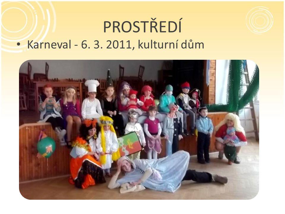 PROSTŘEDÍ Karneval - 6. 3. 2011, kulturní dům