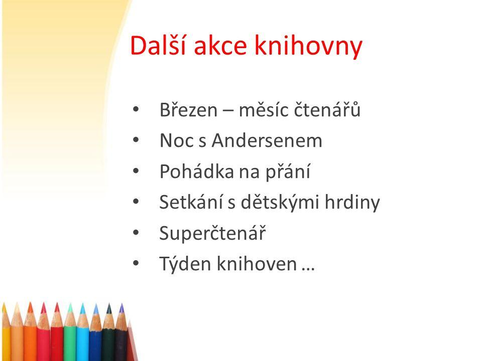 Další akce knihovny Březen – měsíc čtenářů Noc s Andersenem