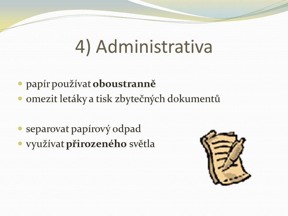 4) Administrativa papír používat oboustranně