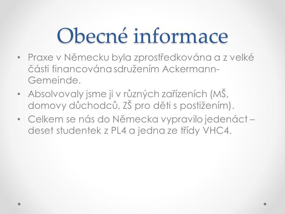 Obecné informace Praxe v Německu byla zprostředkována a z velké části financována sdružením Ackermann-Gemeinde.