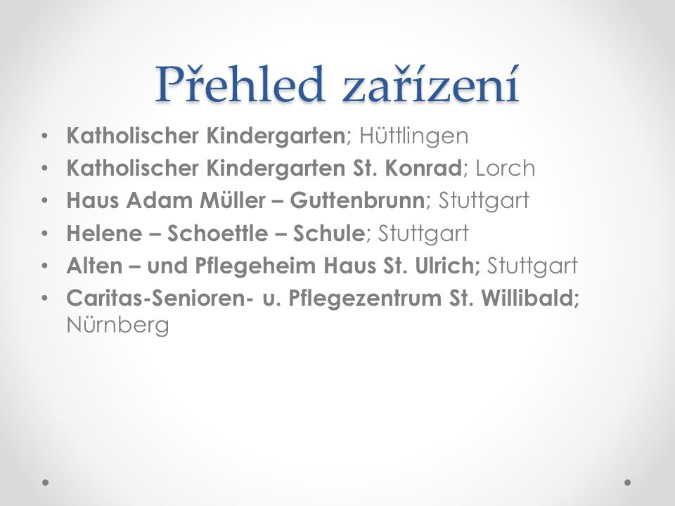 Přehled zařízení Katholischer Kindergarten; Hüttlingen