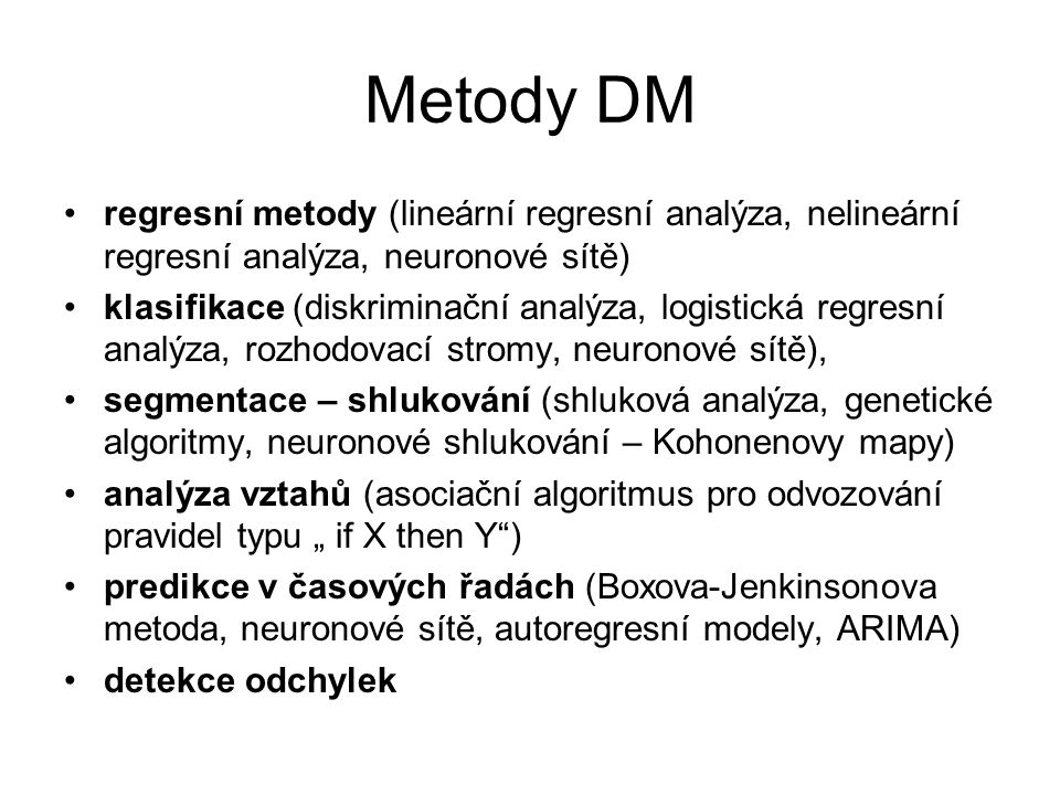 Metody DM regresní metody (lineární regresní analýza, nelineární regresní analýza, neuronové sítě)