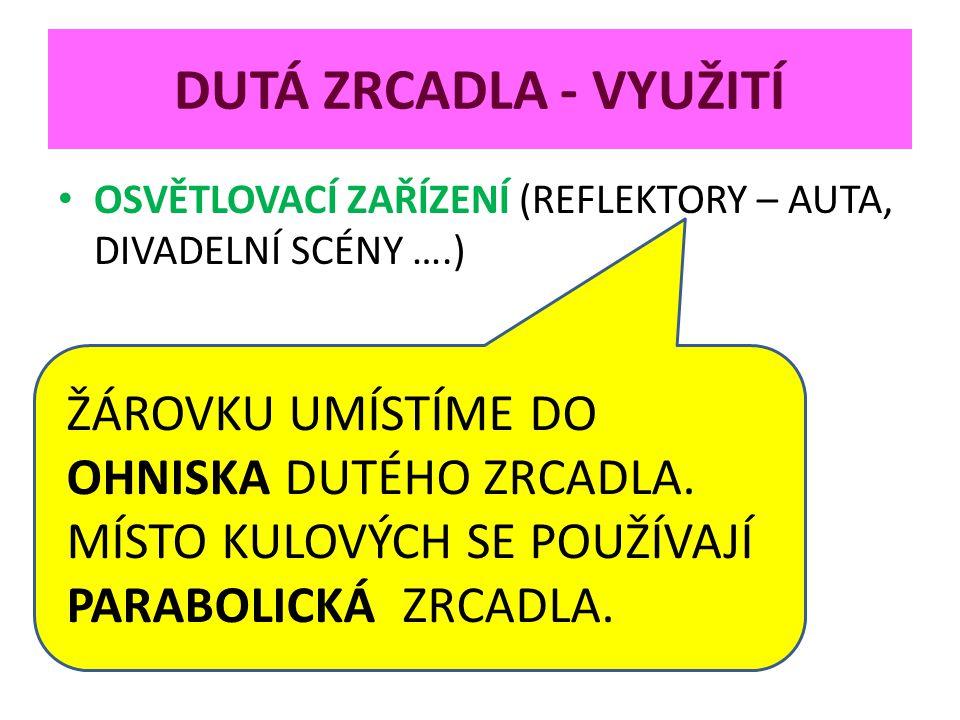 DUTÁ ZRCADLA - VYUŽITÍ OSVĚTLOVACÍ ZAŘÍZENÍ (REFLEKTORY – AUTA, DIVADELNÍ SCÉNY ….)