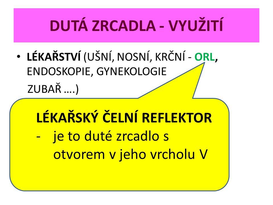 DUTÁ ZRCADLA - VYUŽITÍ LÉKAŘSKÝ ČELNÍ REFLEKTOR