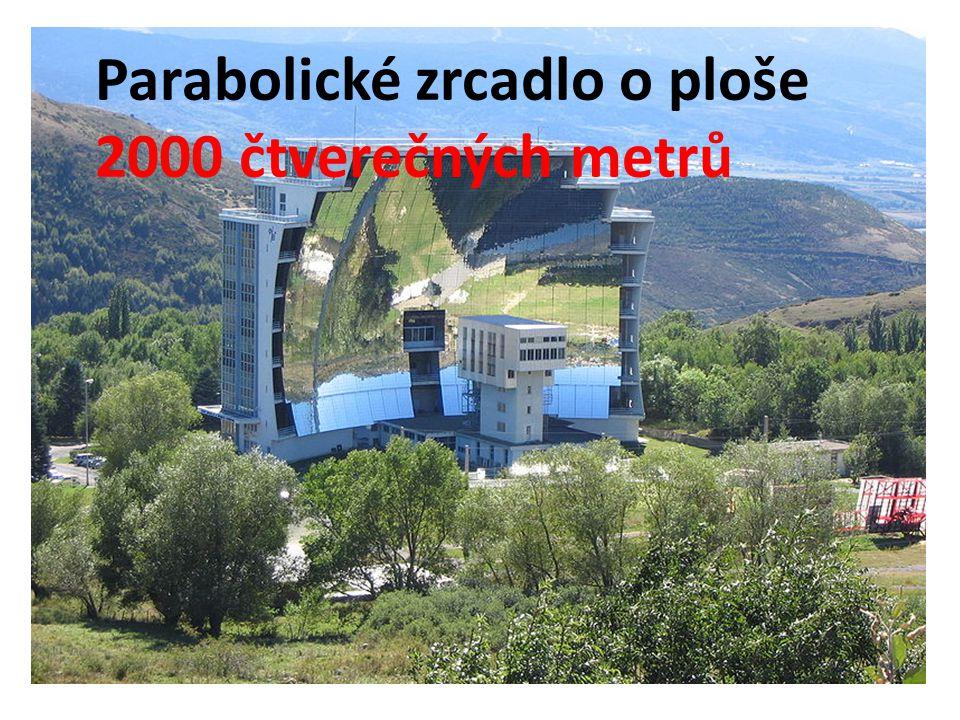 Parabolické zrcadlo o ploše 2000 čtverečných metrů