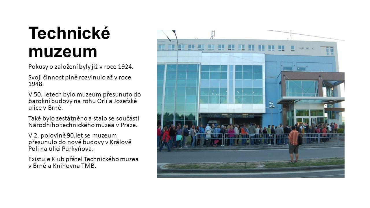 Technické muzeum Pokusy o založení byly již v roce 1924.